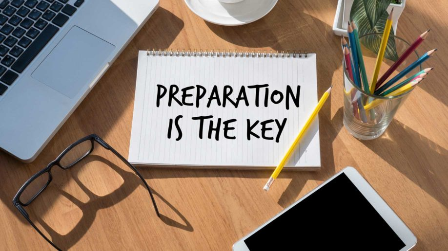 Preparation is the key!